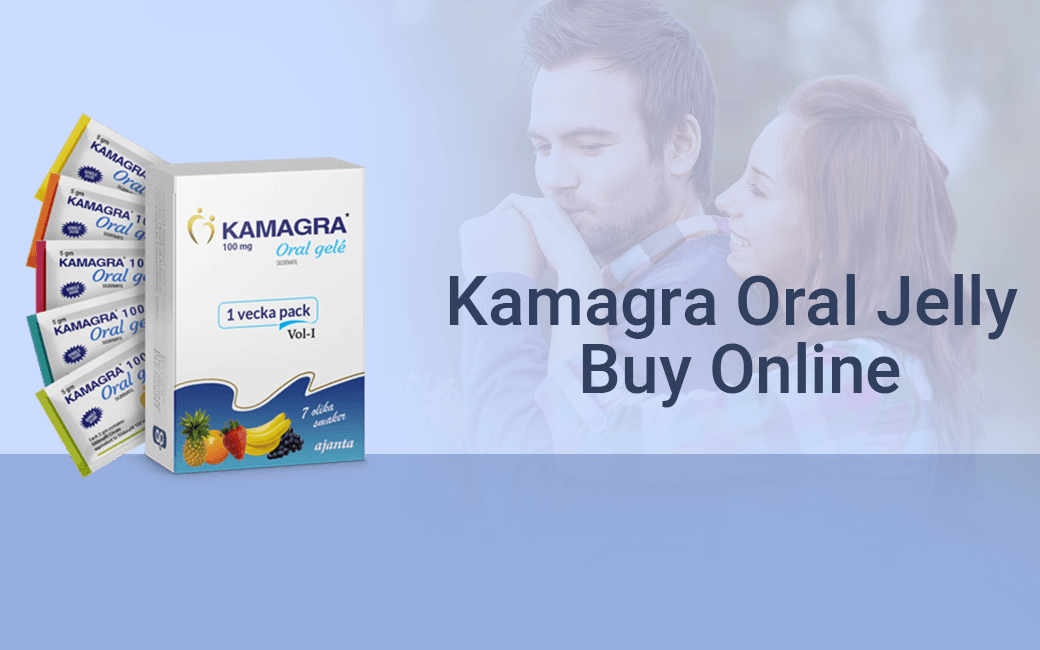 Kamagra Oral Jelly Buy Online