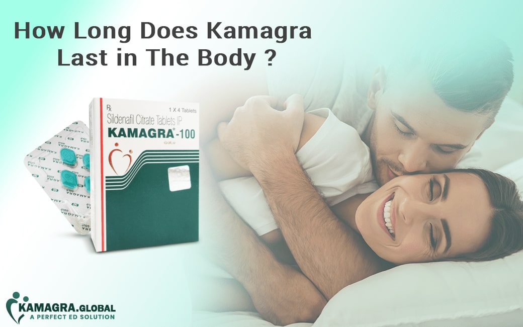How long does Kamagra last in the body