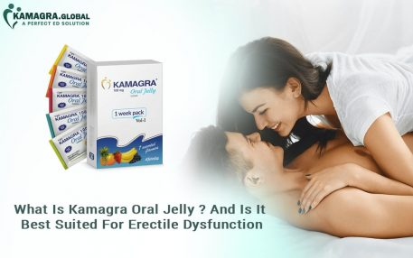 What Is Kamagra Oral Jelly And Is It Best Suited For Erectile Dysfunction-min