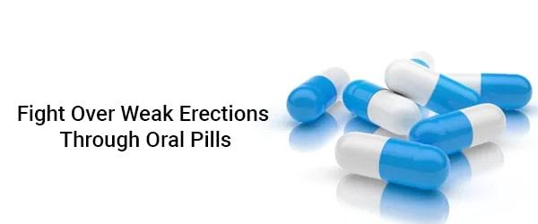 Fight Over Weak Erections Through Oral Pills