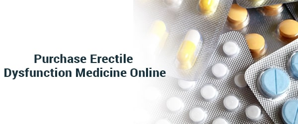 Purchase Erectile Dysfunction Medicine Online