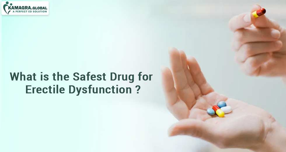 What is the safest drug for erectile dysfunction