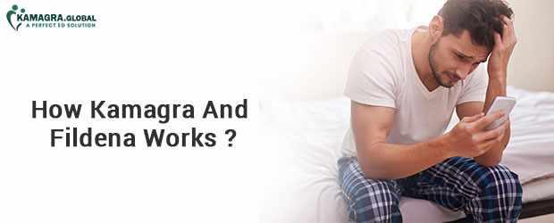 How Kamagra And Fildena Works