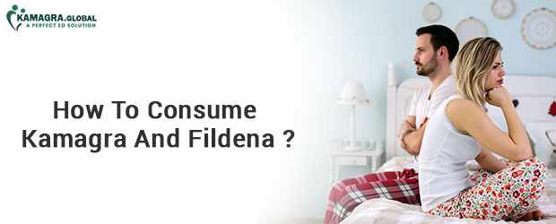 How To Consume Kamagra And Fildena