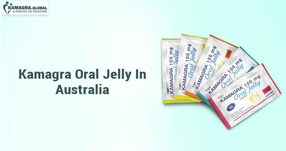 Kamagra Oral Jelly In Australia
