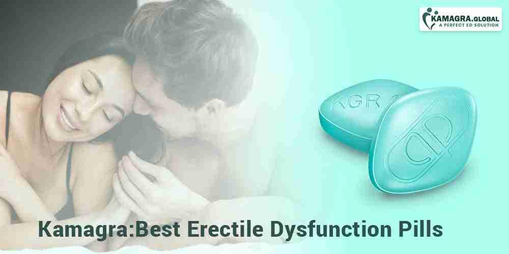 Kamagra: Best Erectile Dysfunction Pills