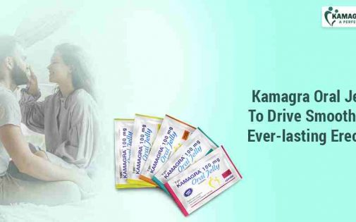 Kamagra Oral Jelly To Drive Smooth and Ever-lasting Erection